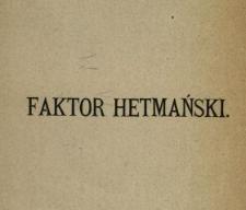 Faktor hetmański : powieść zeszłowieczna