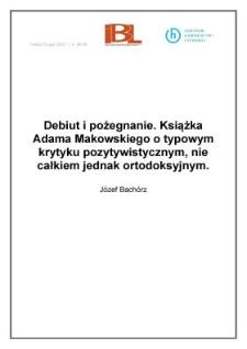 Debiut i pożegnanie. Książka Adama Makowskiego o typowym krytyku pozytywistycznym, nie całkiem jednak ortodoksyjnym