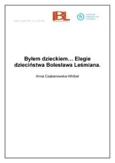 Byłem dzieckiem... Elegie dzieciństwa Bolesława Leśmiana