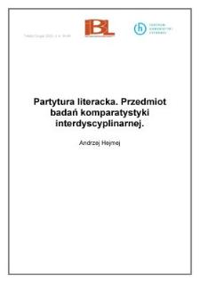 Partytura literacka. Przedmiot badań komparatystyki interdyscyplinarnej
