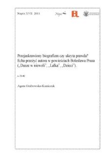 """Przejaskrawiony biografizm czy ukryta prawda? Echa przeżyć autora w powieściach Bolesława Prusa (""""Dusze w niewoli"""", """"Lalka"""", """"Dzieci"""")"""