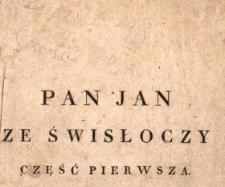 Pan Jan ze Swisłoczy, kramarz wędrujący. [Cz. 1-2]