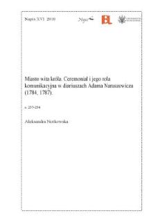 Miasto wita króla. Ceremoniał i jego rola komunikacyjna w diariuszach Adama Naruszewicza (1784, 1787)