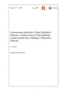 Ocenzurowane dziedzictwo. Ziemie Zachodnie i Północne w świetle archiwów Wojewódzkiego Urzędu Kontroli Prasy, Publikacji i Widowisk w Olsztynie