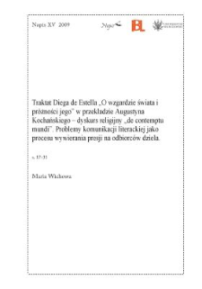 """Traktat Diega de Estella """"O wzgardzie świata i próżności jego"""" w przekładzie Augustyna Kochańskiego - dyskurs religijny """"de contemptu mundi"""". Problemy komunikacji literackiej jako procesu wywierania presji na odbiorców dzieła"""