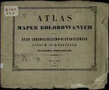 Atlas mapek kolorowanych do rysu chronologiczno-historycznego państw nowożytnych Alexandra Zdanowicza