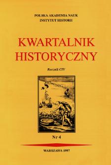 Kwartalnik Historyczny R. 96 nr 3/4 (1989), Przeglądy - Polemiki - Propozycje