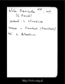 Wola Braniecka. Files of Sochaczew district in the Middle Ages. Files of Historico-Geographical Dictionary of Masovia in the Middle Ages
