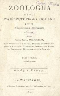 Zoologiia czyli zwiérzętopismo ogólne : podług náynowszego systematu ułożone. T. 3. Gady i Płazy