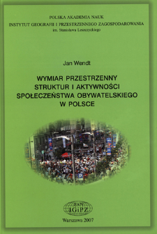 Wymiar przestrzenny struktur i aktywności społeczeństwa obywatelskiego w Polsce = Spatial aspect of the structures and activities of civil society in Poland