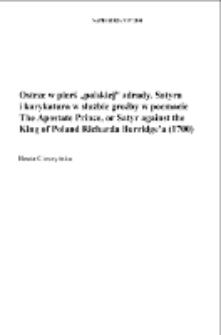 """Ostrze w pierś """"polskiej"""" zdrady. Satyra i karykatura w służbie groźby w poemacie """"The Apostate Prince, or Satyr against the King of Poland"""" Richarda Burridge'a (1700)"""