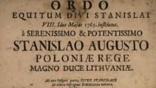 Ordo Equitum Divi Stanislai VIII. Idus Majas 1765. institutus a Serenissimo & Potentissimo Stanislao Augusto Poloniæ Rege Magno Duce Lithvaniæ
