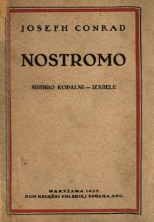 Nostromo : powieść z pobrzeża morskiego. T. 1, Cz. 1 i 2, Srebro kopalni, Izabele /