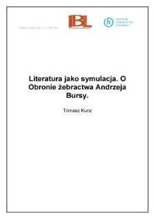 """Literatura jako symulacja. O """"Obronie żebractwa"""" Andrzeja Bursy"""