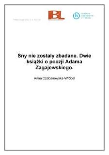 Sny nie zostały zbadane. Dwie książki o poezji Adama Zagajewskiego