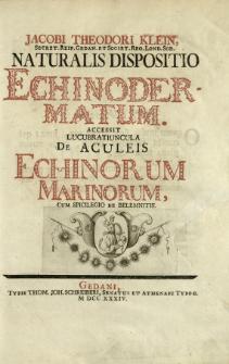 Jacobi Theodori Klein [...] Naturalis Dispositio Echinodermatum : Accessit Lucubratiuncula De Acuelis Echinorum Marinorum, Cum Spicilegio De Belemnitis