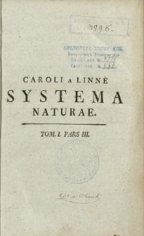 Systema naturae : per regna tria naturae, secundum classes, ordines, genera, species cum characteribus, differentiis, synonymis, locis. T. 1, p. 3 /