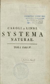Systema naturae : per regna tria naturae, secundum classes, ordines, genera, species cum characteribus, differentiis, synonymis, locis. T. 1, p. 4