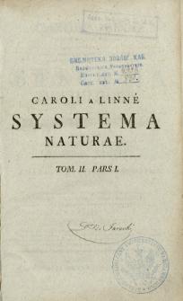 Systema naturae : per regna tria naturae, secundum classes, ordines, genera, species cum characteribus, differentiis, synonymis, locis. T. 2, p. 1
