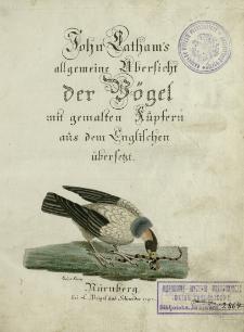 Johann Lathams allgemeine Uebersicht der Vögel. T. 1, cz. 1