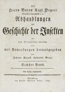 Abhandlungen zur Geschichte der Insekten aus dem Französischen übersetzt und mit Anmerkunge [...]. T. 6
