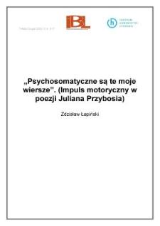 """""""Psychosomatyczne są te moje wiersze"""" (impuls motoryczny w poezji Juliana Przybosia)"""