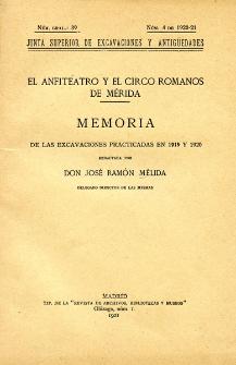 El anfiteatro y el circo romanos de Mérida : memoria de las excavaciones practicadas en 1919 y 1920