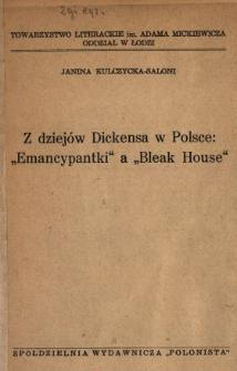 """Z dziejów Dickensa w Polsce: """"Emancypantki"""" a """"Bleak house"""""""