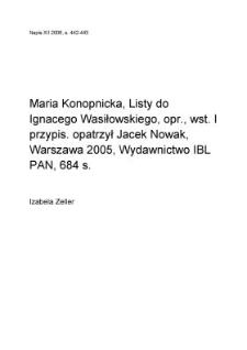 """Maria Konopnicka, """"Listy do Ignacego Wasiłowskiego"""", opr., wst. i przypis, opatrzył Jacek Nowak, Warszawa 2005, Wydawnictwo IBL PAN, 684 s."""
