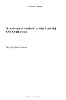 """O """"mówiących działach"""" artylerii polskiej XVI-XVIII wieku"""