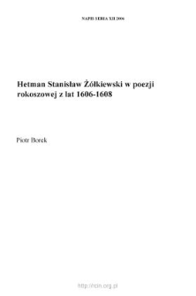 Hetman Stanisław Żółkiewski w poezji rokoszowej z lat 1606-1608