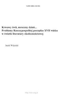Krwawy świt, mroczny dzień... Problemy Rzeczypospolitej początku XVII wieku w świetle literatury okolicznościowej - [Wstęp]