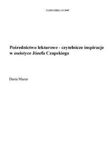 Pośrednictwo lekturowe - czytelnicze inspiracje w eseistyce Józefa Czapskiego