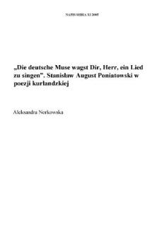 """""""Die deutsche Muse wagst Dir, Herr, ein Lied zu singen"""". Stanisław August Poniatowski w poezji kurlandzkiej"""