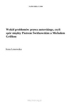 Wokół problemów prawa autorskiego, czyli spór między Piotrem Świtkowskim a Michałem Gröllem