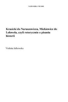 Krasicki do Naruszewicza, Mickiewicz do Lelewela, czyli retorycznie o pisaniu historii