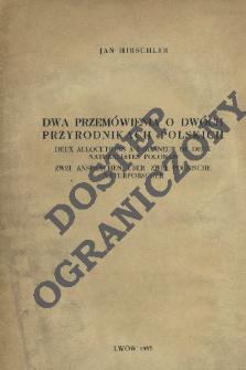 Dwa przemówienia o dwóch przyrodnikach polskich = Deux allocutions à l'honneur de deux naturalistes polonais = Zwei Ansprachen über zwei polnische Naturforscher
