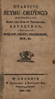Dyaryusz Seymu Ordyngo [!] Warszawskiego Roku 1780 Dnia 2go Pazdziernika Zaczętego, z Wyrażeniem Posłow, Sessyi, Projektow, Mow, &c.
