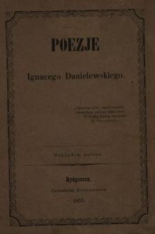 Poezje Ignacego Danielewskiego.