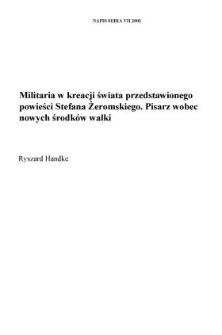 Militaria w kreacji świata przedstawionego powieści Stefana Żeromskiego. Pisarz wobec nowych środków walki