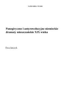 Panegiryczne i antyrewolucyjne niemieckie dramaty mieszczańskie XIX wieku