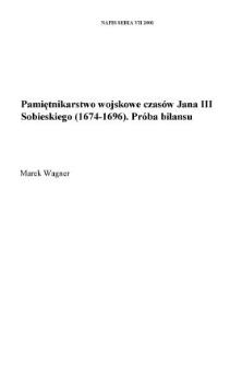 Pamiętnikarstwo wojskowe czasów Jana III Sobieskiego (1674-1696). Próba bilansu