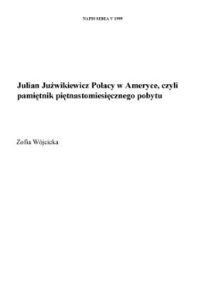 """Juźwikiewicz Julian: """"Polacy w Ameryce, czyli pamiętnik piętnastomiesięcznego pobytu"""""""