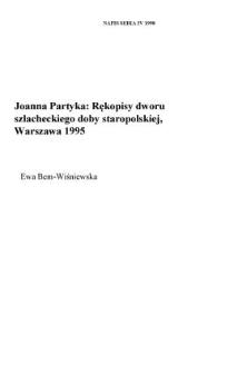 """Joanna Partyka, """"Rękopisy dworu szlacheckiego doby staropolskiej"""", Warszawa 1995, Wydawnictwo Naukowe Semper, ss. 142"""