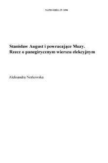 Stanisław August i powracające Muzy. Rzecz o panegirycznym wierszu elekcyjnym