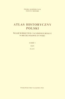 Województwo sandomierskie w drugiej połowie XVI wieku ; Cz.1, Mapy, plany