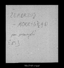 Zembrzus-Mokry Grunt. Files of Przasnysz district in the Middle Ages. Files of Historico-Geographical Dictionary of Masovia in the Middle Ages