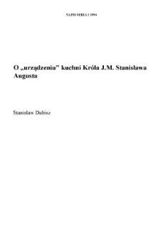 """O """"urządzeniu"""" kuchni Króla JM Stanisława Augusta"""