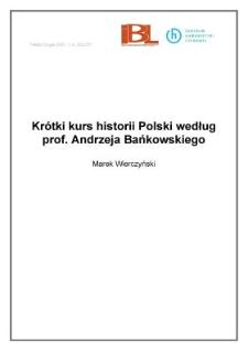 Krótki kurs historii Polski według prof. Andrzeja Bańkowskiego