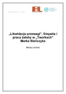 """""""Likwidacja przewagi"""". Empatia i praca żałoby w """"Tworkach"""" Marka Bieńczyka"""